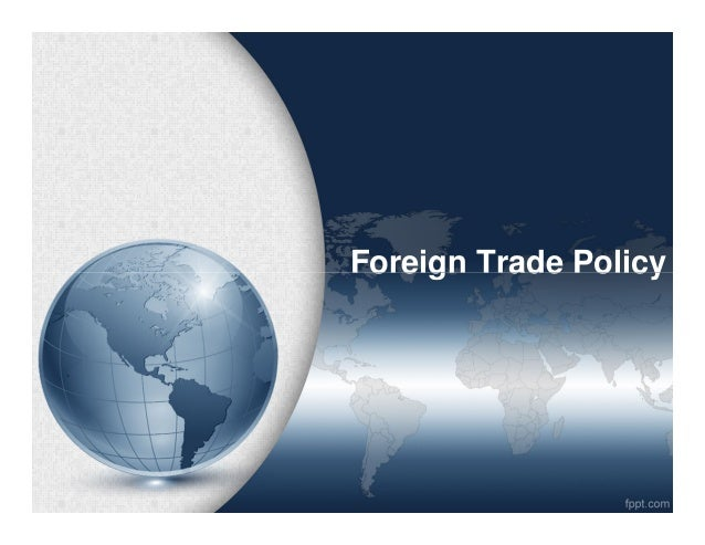 Foreign Trade PolicyForeign Trade Policy