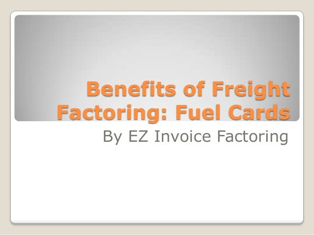 Benefits Of Freight Factoring Fuel Cards - Ez invoice factoring
