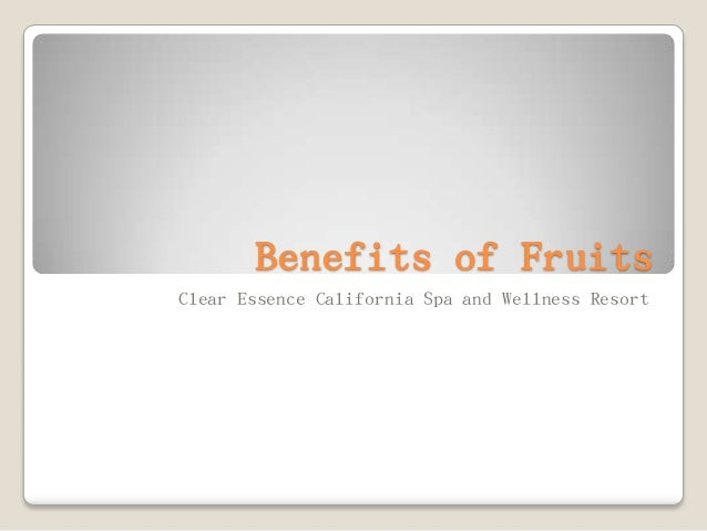 Benefits of Fruits Clear Essence California Spa and Wellness Resort
