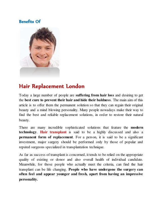Benefits Of  Hair Replacement London  Today a large number of people are suffering from hair loss and desiring to get  the...