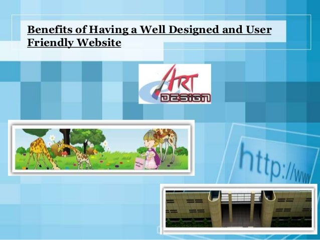 Benefits of Having a Well Designed and User Friendly Website
