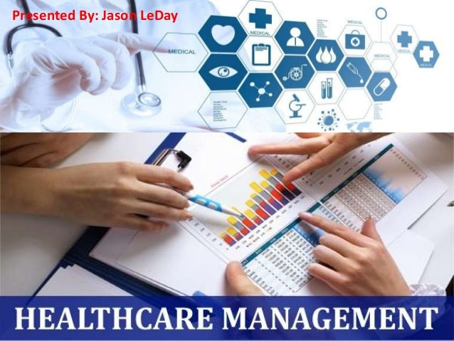Health Care Management >> Importance And Benefits Of Health Care Management By Jason Leday