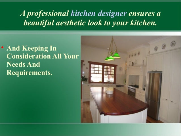 Hiring A Kitchen Designer If you re considering more than just a