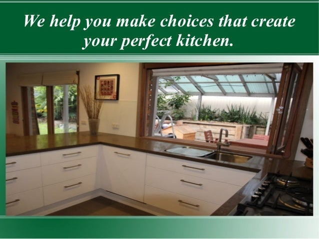We Help You Make Choices That Create Your Perfect Kitchen.