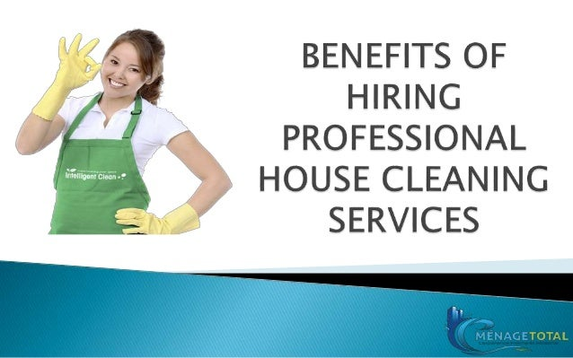 benefits-of-hiring-professional-house-cleaning-services -1-638.jpg?cb=1494175453