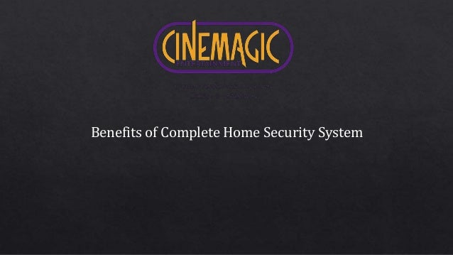 Benefits of Complete Home Security System