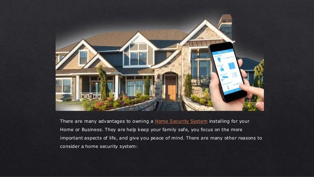 There are many advantages to owning a Home Security System installing for your Home or Business. They are help keep your f...