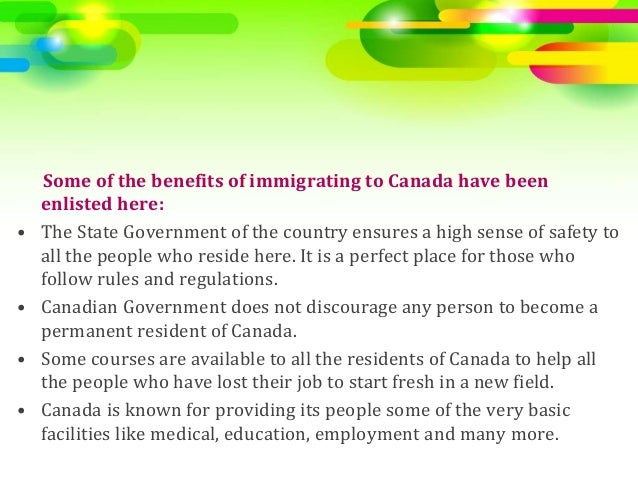 canada benefits immigration Top 10 powerful reasons to migrate to canada canada immigration this country also offers the most supporting social security benefits program for immigrants.