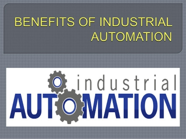 benefits of industrialization Get an answer for 'what are the advantages of industrialization' and find homework help for other business questions at enotes.