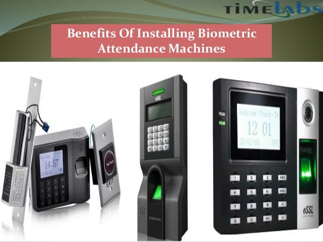 Benefits of installing biometric attendance machines