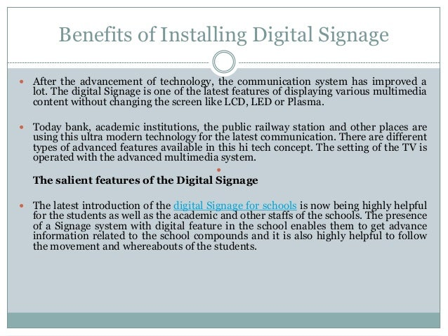 Benefits of Installing Digital Signage After the advancement of technology, the communication system has improved a  lot....