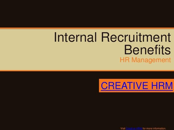 Internal Recruitment            Benefits           HR Management        CREATIVE HRM           Visit Creative HRM for more...