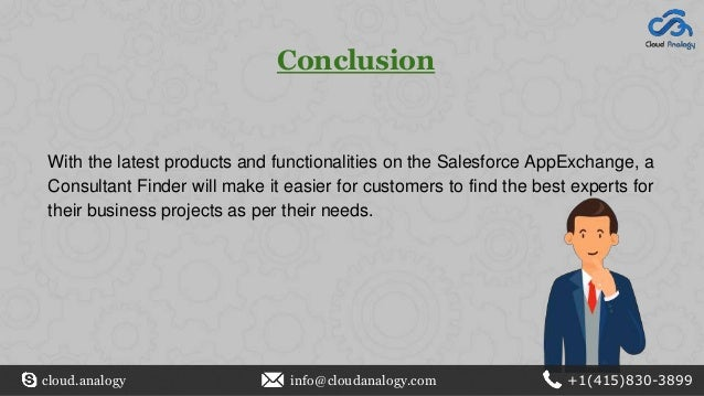 Conclusion With the latest products and functionalities on the Salesforce AppExchange, a Consultant Finder will make it ea...