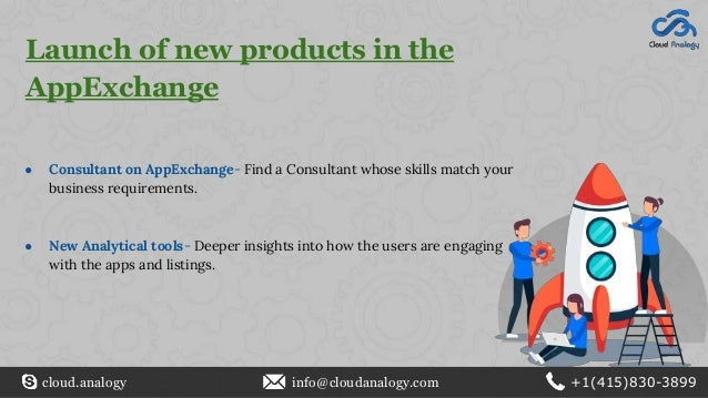 Launch of new products in the AppExchange ● Consultant on AppExchange- Find a Consultant whose skills match your business ...