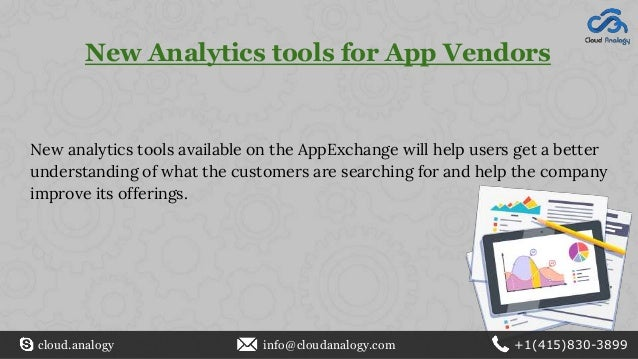 New Analytics tools for App Vendors New analytics tools available on the AppExchange will help users get a better understa...
