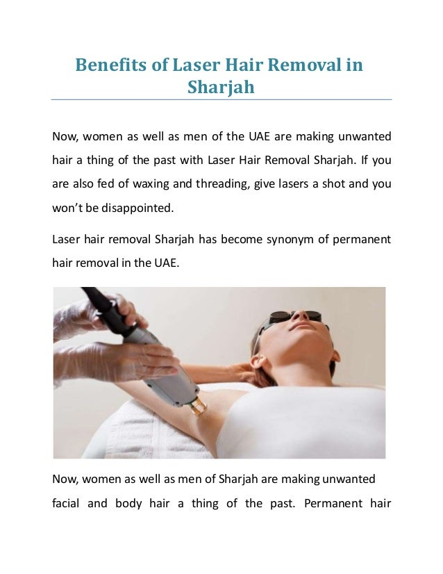 Benefits of Laser Hair Removal in Sharjah Now, women as well as men of the UAE are making unwanted hair a thing of the pas...