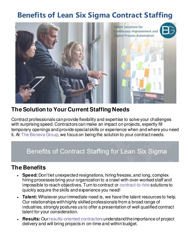 Benefits of Lean Six Sigma Contract Staffing The Solution to Your Current Staffing Needs Contract professionals can provid...
