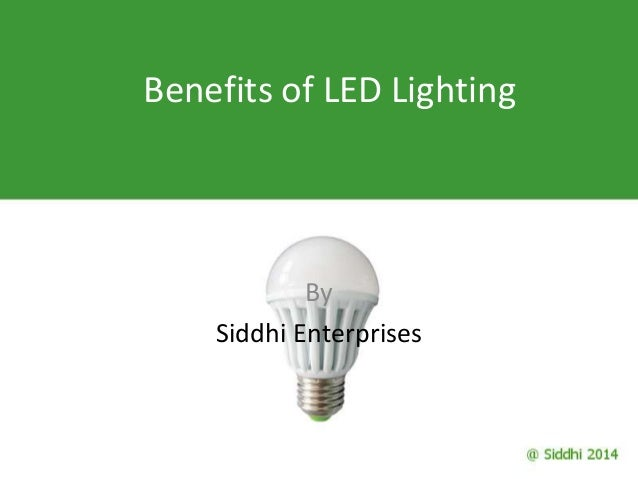 Benefits of LED Lighting By Siddhi Enterprises