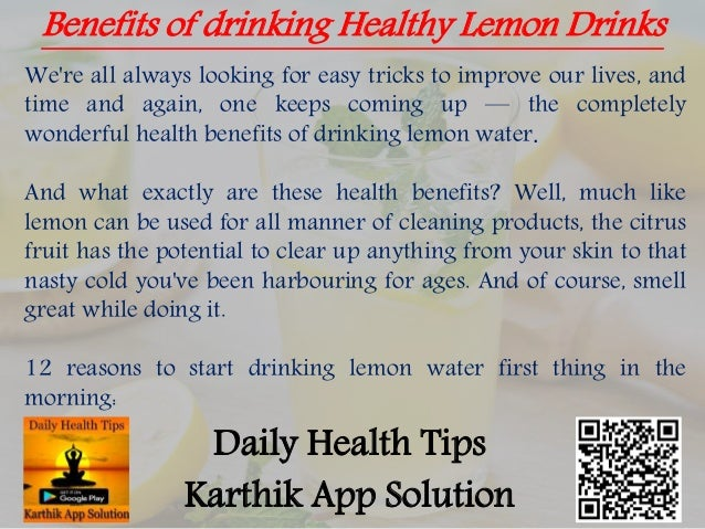 Benefits of drinking Healthy Lemon Drinks Daily Health Tips Karthik App Solution We're all always looking for easy tricks ...