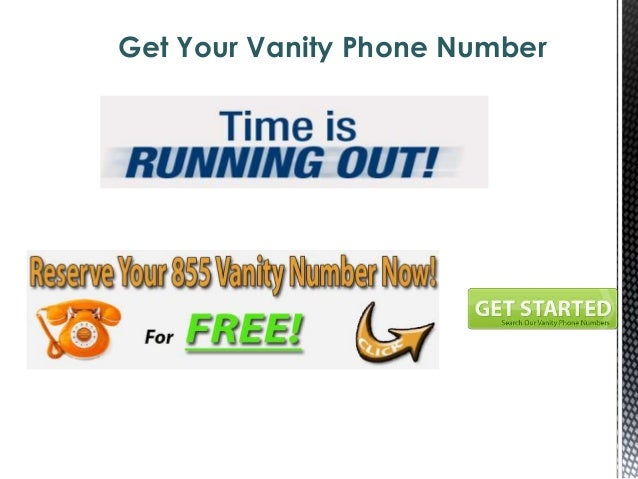 Great ... 6. Get Your Vanity Phone ...
