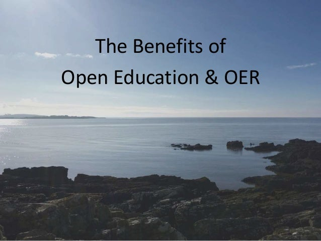 The Benefits of Open Education & OER