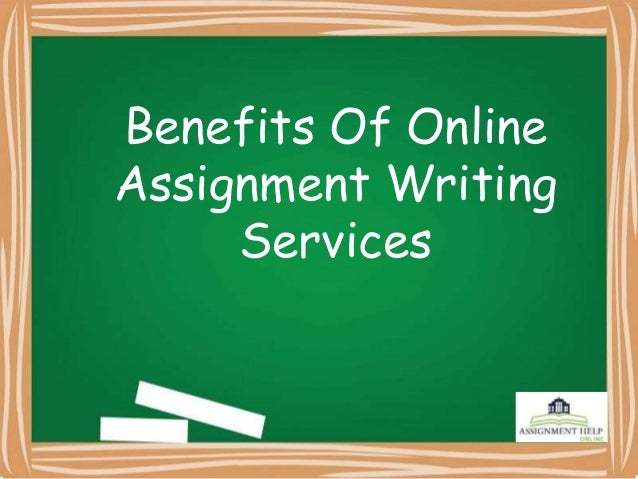 Benefits of online assignment writing services