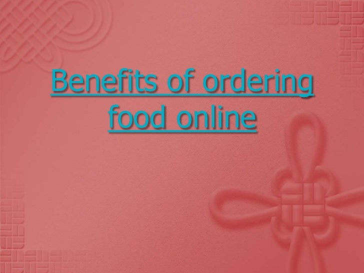 Benefits of ordering   food online