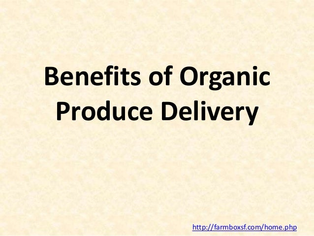 Benefits of organic produce delivery