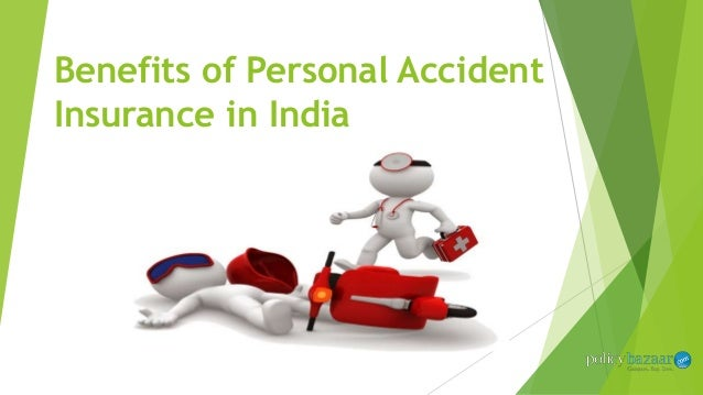 Benefits of Personal Accident Insurance in India