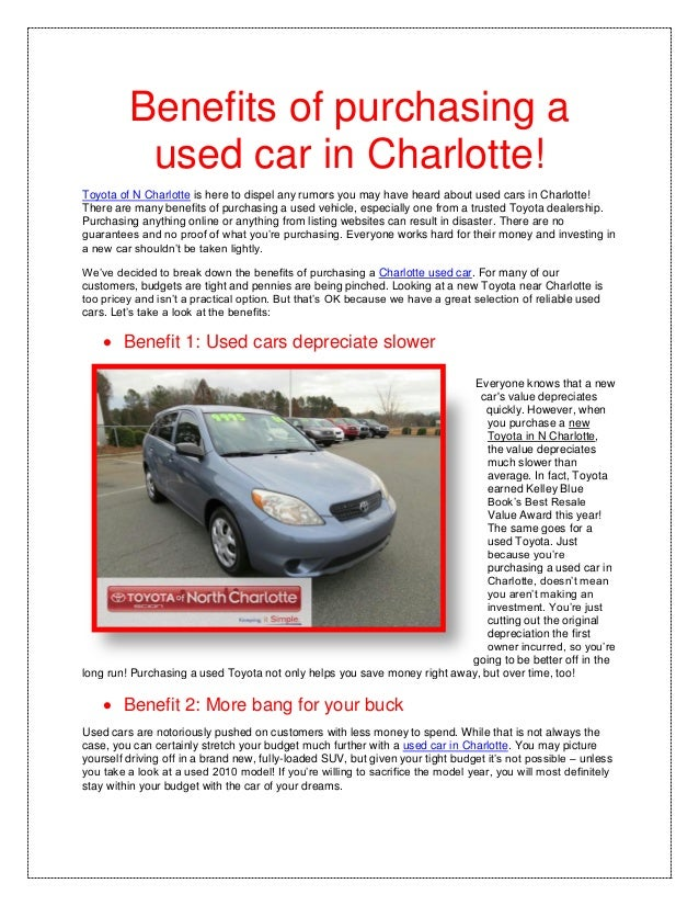 Benefits of purchasing a          used car in Charlotte!Toyota of N Charlotte is here to dispel any rumors you may have he...