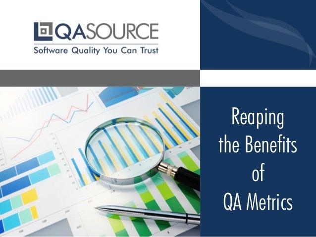 Reaping the Benefits of QA Metrics