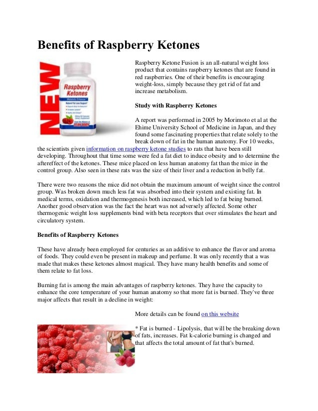 Benefits of Raspberry KetonesRaspberry Ketone Fusion is an all-natural weight lossproduct that contains raspberry ketones ...