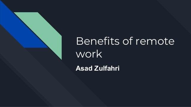 Benefits of remote work Asad Zulfahri