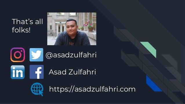 @asadzulfahri Asad Zulfahri https://asadzulfahri.com That's all folks!