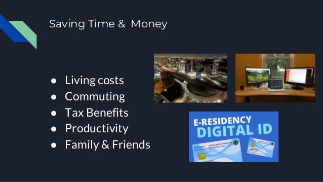Saving Time & Money ● Living costs ● Commuting ● Tax Benefits ● Productivity ● Family & Friends
