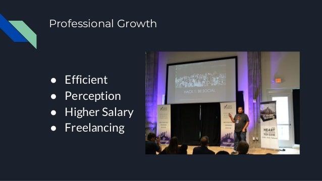 Professional Growth ● Efficient ● Perception ● Higher Salary ● Freelancing