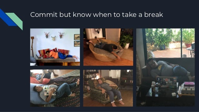 Commit but know when to take a break