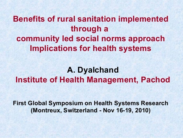 Benefits of rural sanitation implemented through a community led social norms approach Implications for health systems Fir...
