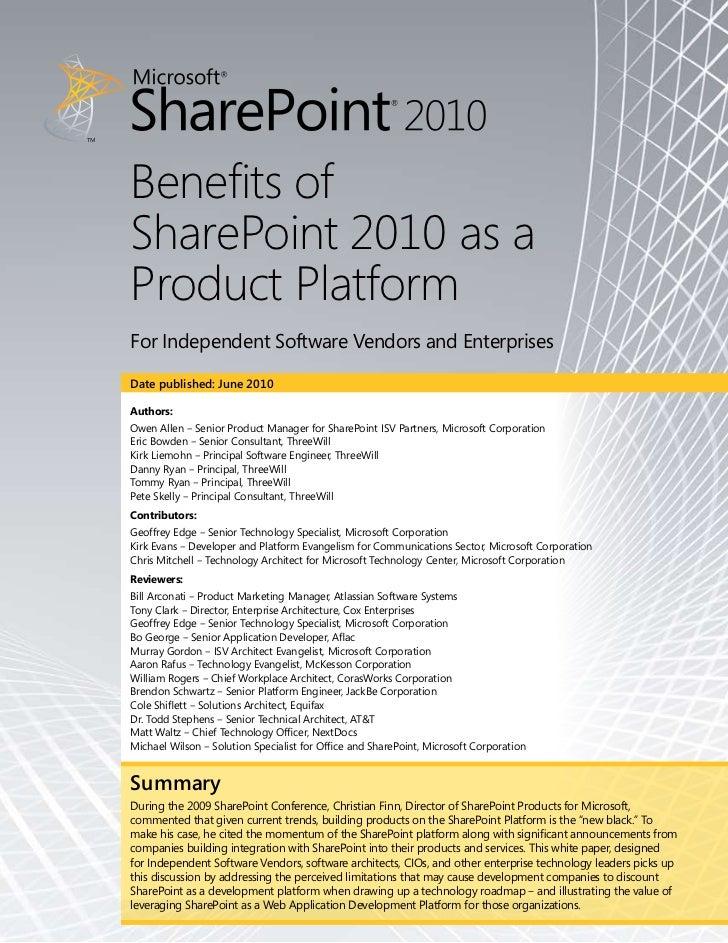 Benefits ofSharePoint 2010 as aProduct PlatformFor Independent Software Vendors and EnterprisesDate published: June 2010Au...