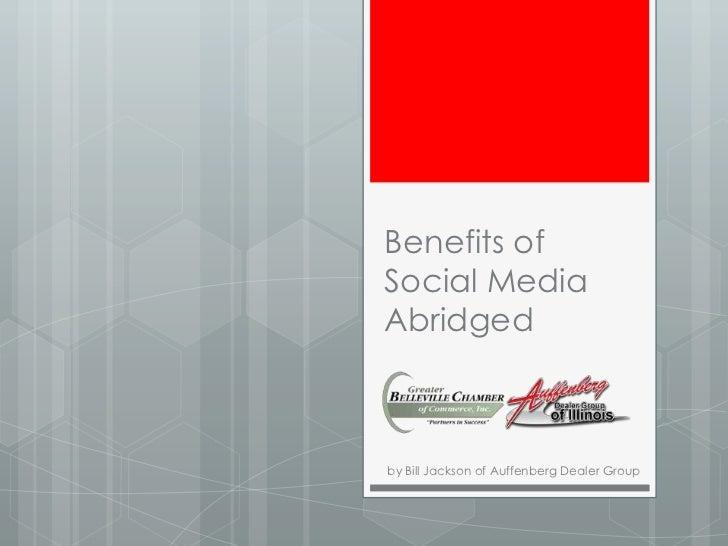 Benefits ofSocial MediaAbridgedby Bill Jackson of Auffenberg Dealer Group
