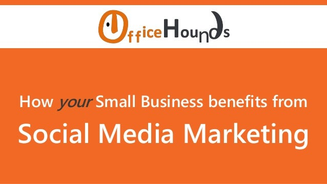 How your Small Business benefits from Social Media Marketing