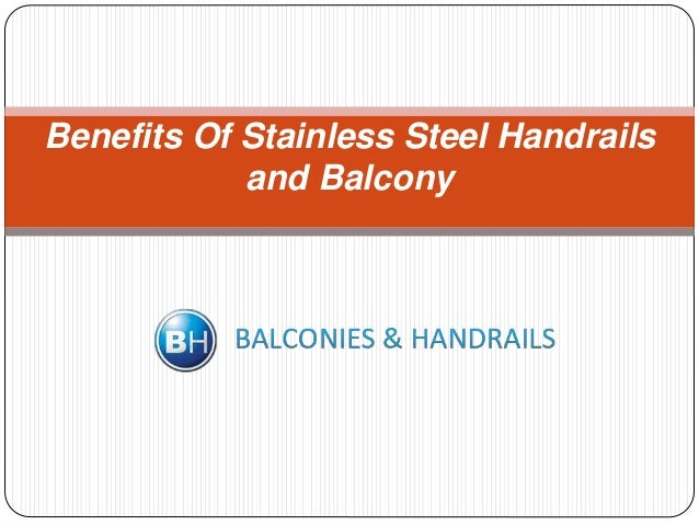 Benefits Of Stainless Steel Handrails and Balcony