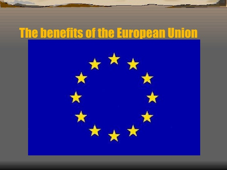 The benefits of the European Union