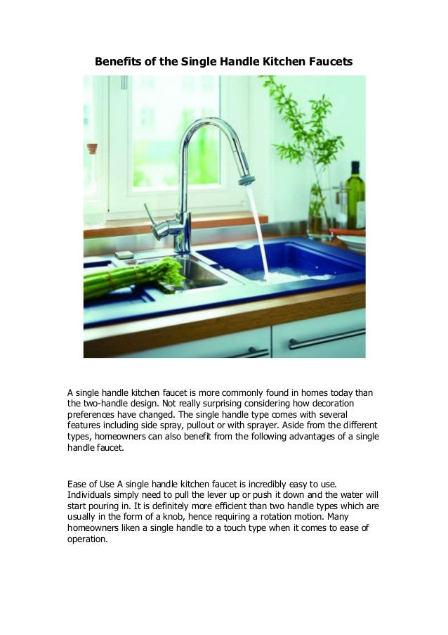 Benefits of the Single Handle Kitchen Faucets A single handle kitchen faucet is more commonly found in homes today than th...