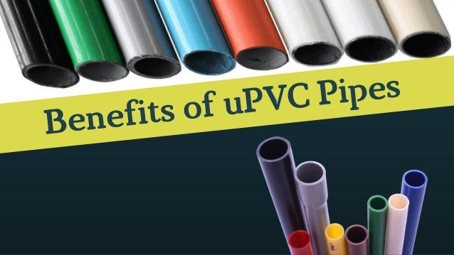Benefits of uPVC Pipes