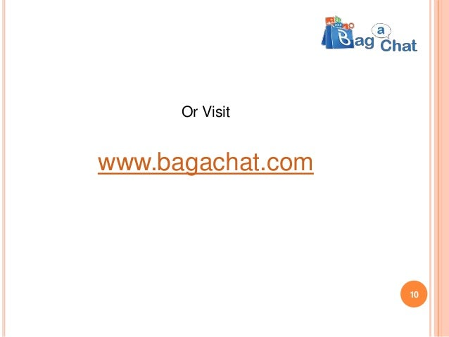 Or Visit www.bagachat.com 10