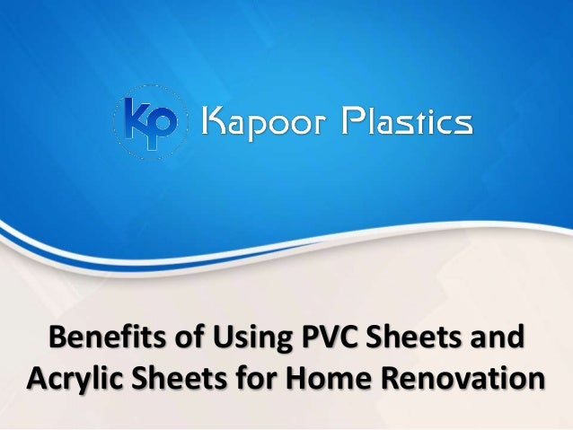 Benefits of Using PVC Sheets and Acrylic Sheets for Home Renovation
