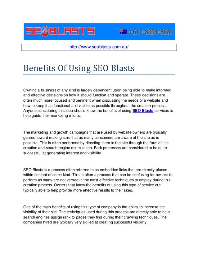 http://www.seoblasts.com.au/Benefits Of Using SEO BlastsOwning a business of any kind is largely dependent upon being able...