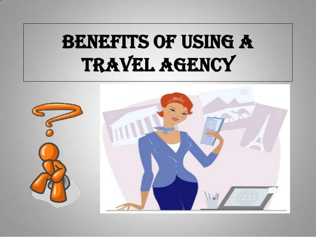 Benefits of using a travel agency