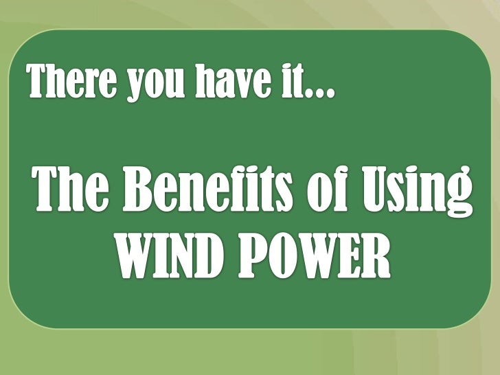 the advantages of wind powered charger Advantages and disadvantages of wind energy: there are numerous advantages and also a few disadvantages associated with utilizing wind energy.